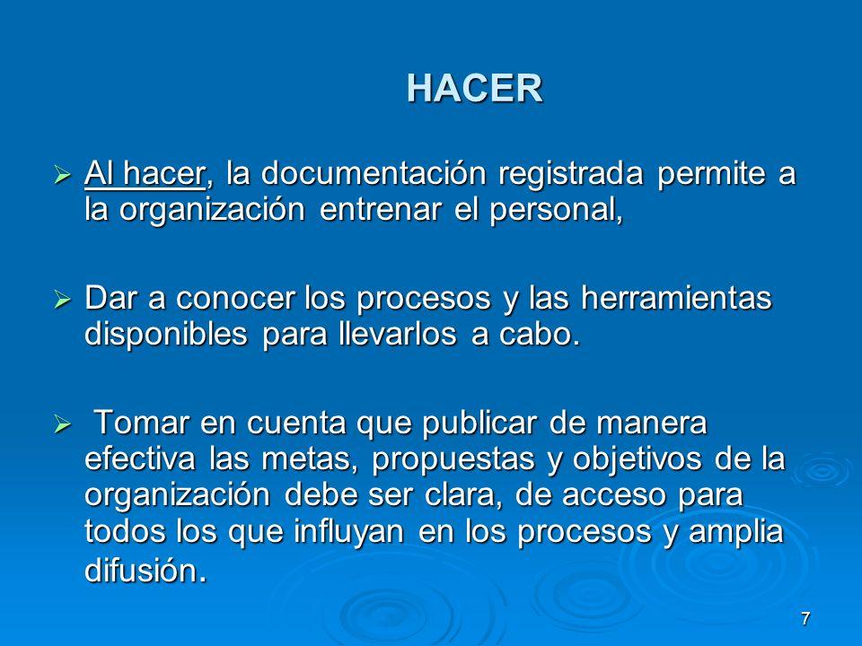 HACER Al hacer, la documentación registrada permite a la organización entrenar el personal, Al hacer, la documentación registrada permite a la organiz