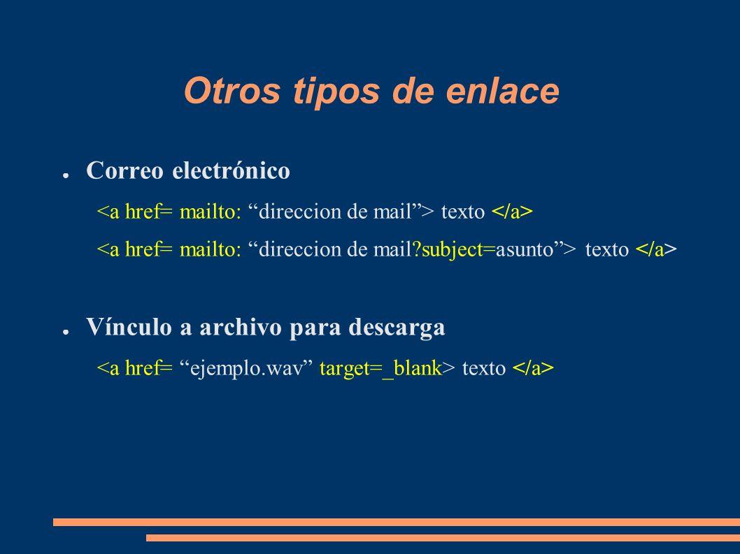 Otros tipos de enlace Correo electrónico texto Vínculo a archivo para descarga texto