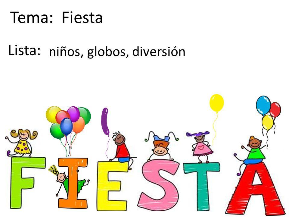 Tema: Fiesta globos,niños,diversión Lista: