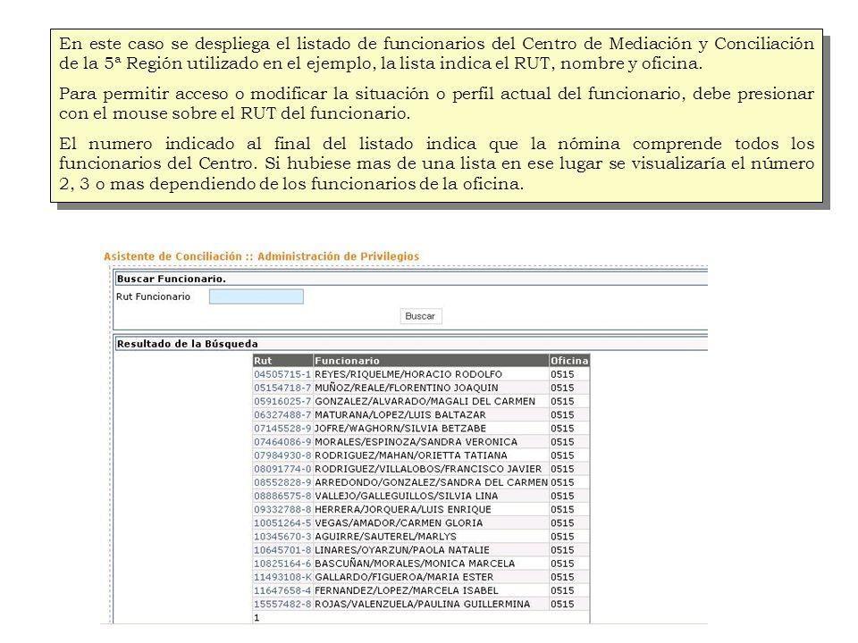 En este caso se despliega el listado de funcionarios del Centro de Mediación y Conciliación de la 5ª Región utilizado en el ejemplo, la lista indica el RUT, nombre y oficina.
