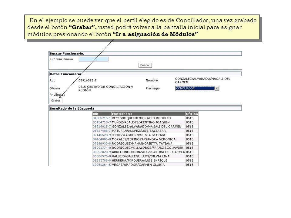 En el ejemplo se puede ver que el perfil elegido es de Conciliador, una vez grabado desde el botón Grabar, usted podrá volver a la pantalla inicial pa