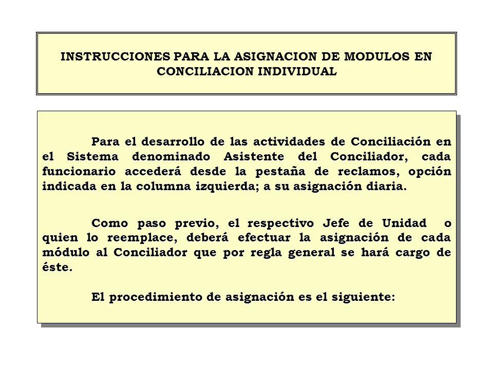 INSTRUCCIONES PARA LA ASIGNACION DE MODULOS EN CONCILIACION INDIVIDUAL Para el desarrollo de las actividades de Conciliación en el Sistema denominado
