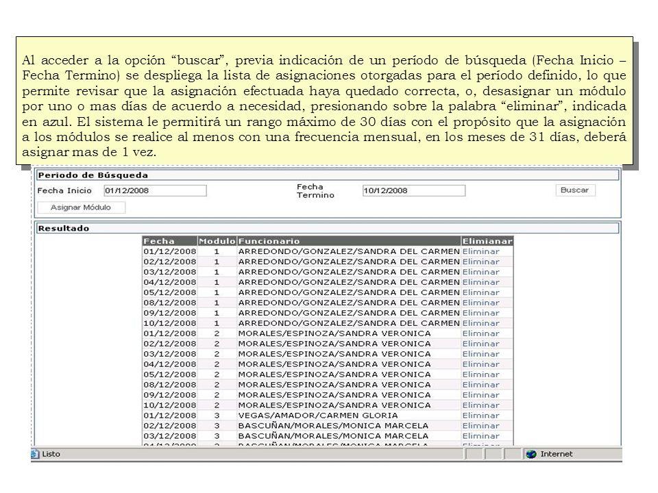Al acceder a la opción buscar, previa indicación de un período de búsqueda (Fecha Inicio – Fecha Termino) se despliega la lista de asignaciones otorga
