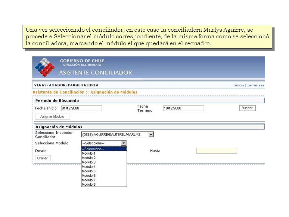 Una vez seleccionado el conciliador, en este caso la conciliadora Marlys Aguirre, se procede a Seleccionar el módulo correspondiente, de la misma forma como se seleccionó la conciliadora, marcando el módulo el que quedará en el recuadro.