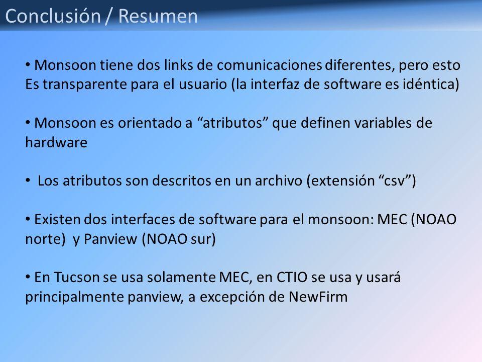 Conclusión / Resumen Monsoon tiene dos links de comunicaciones diferentes, pero esto Es transparente para el usuario (la interfaz de software es idént