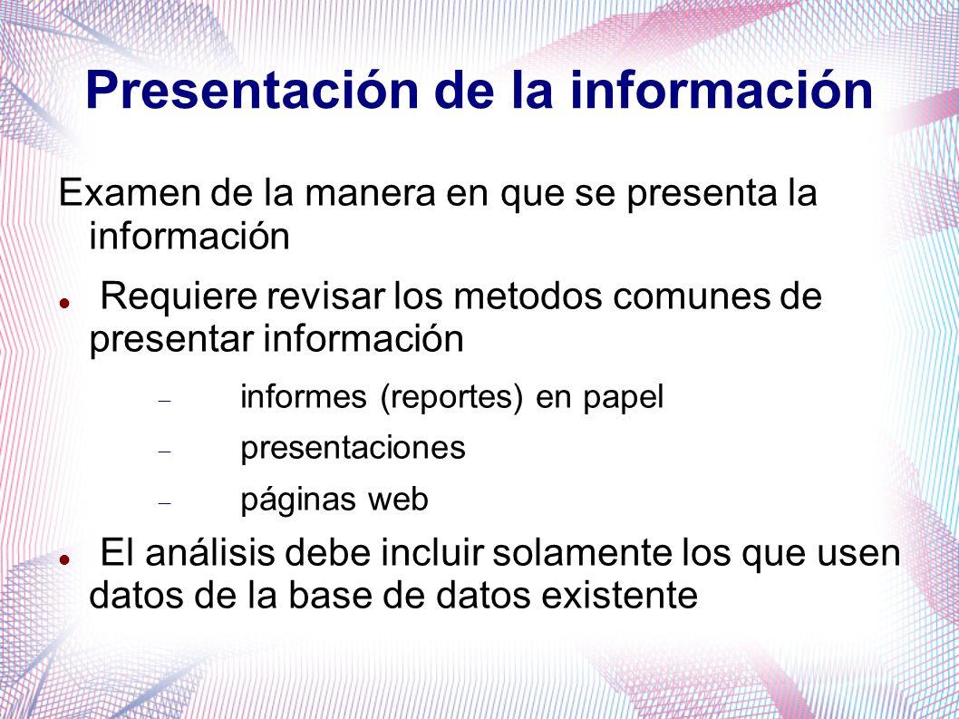 Presentación de la información Examen de la manera en que se presenta la información Requiere revisar los metodos comunes de presentar información inf
