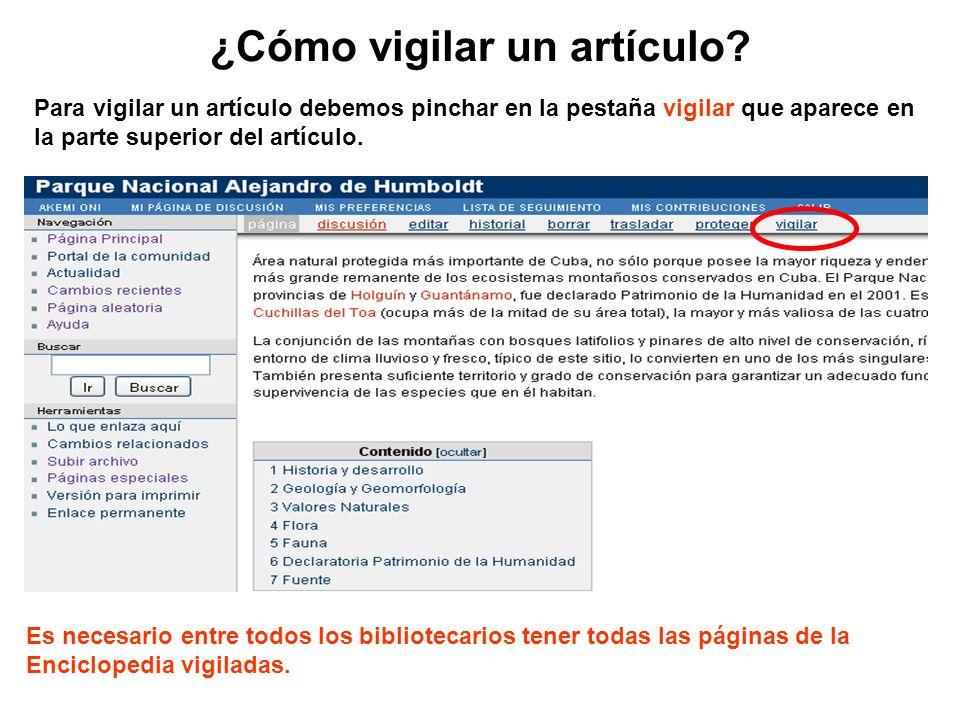 ¿Cómo vigilar un artículo? Para vigilar un artículo debemos pinchar en la pestaña vigilar que aparece en la parte superior del artículo. Es necesario