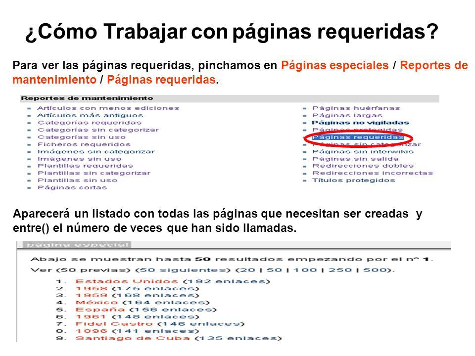 ¿Cómo Trabajar con páginas requeridas? Para ver las páginas requeridas, pinchamos en Páginas especiales / Reportes de mantenimiento / Páginas requerid