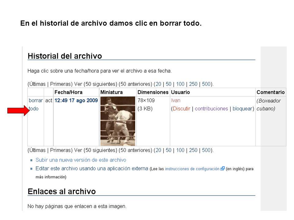 En el historial de archivo damos clic en borrar todo.