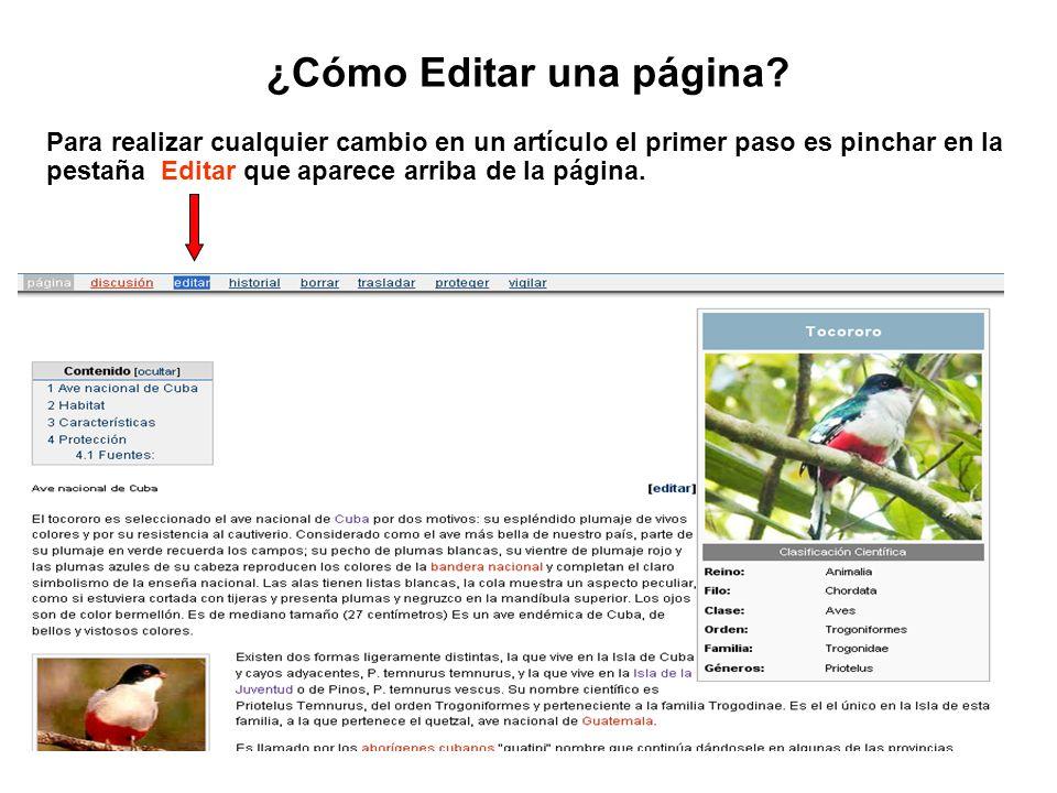 ¿Cómo Editar una página? Para realizar cualquier cambio en un artículo el primer paso es pinchar en la pestaña Editar que aparece arriba de la página.
