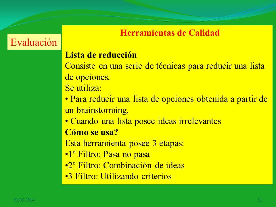 01/05/201451 Herramientas de Calidad Lista de reducción Consiste en una serie de técnicas para reducir una lista de opciones. Se utiliza: Para reducir