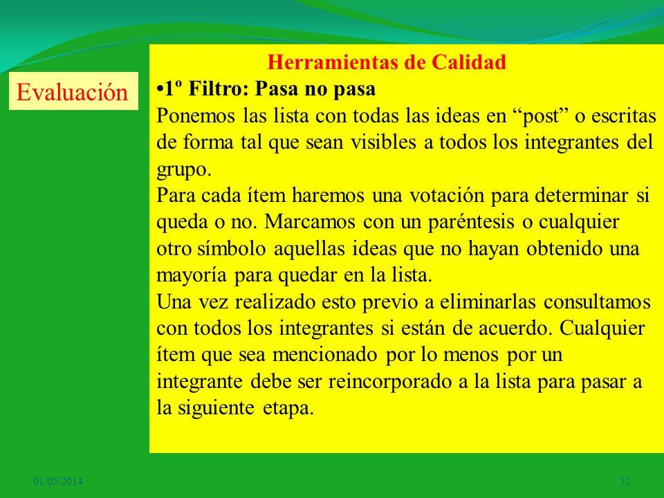 01/05/201452 Herramientas de Calidad 1º Filtro: Pasa no pasa Ponemos las lista con todas las ideas en post o escritas de forma tal que sean visibles a