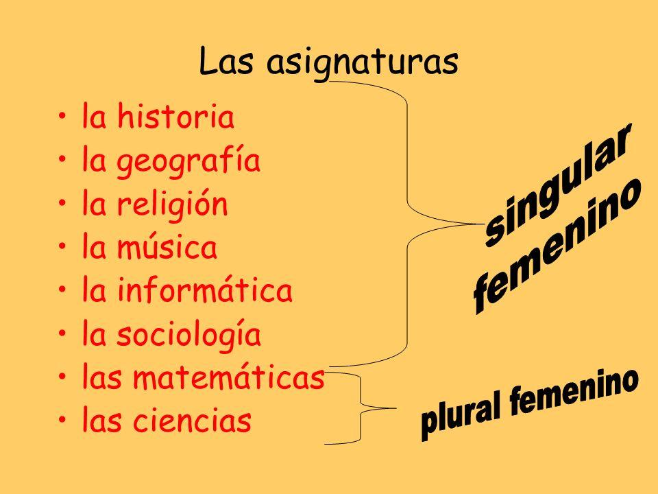 Las asignaturas el inglés el español el francés el teatro el comercio el diseño y la tecnología los trabajos manuales