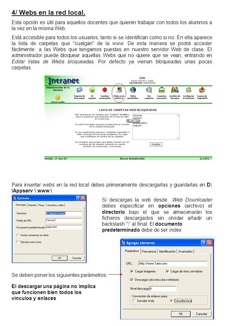 5/ Webs preferidas.Función útil para dirigir la navegación por internet.