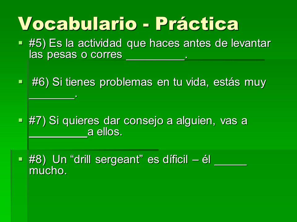 Vocabulario - Práctica #5) Es la actividad que haces antes de levantar las pesas o corres _________. #5) Es la actividad que haces antes de levantar l