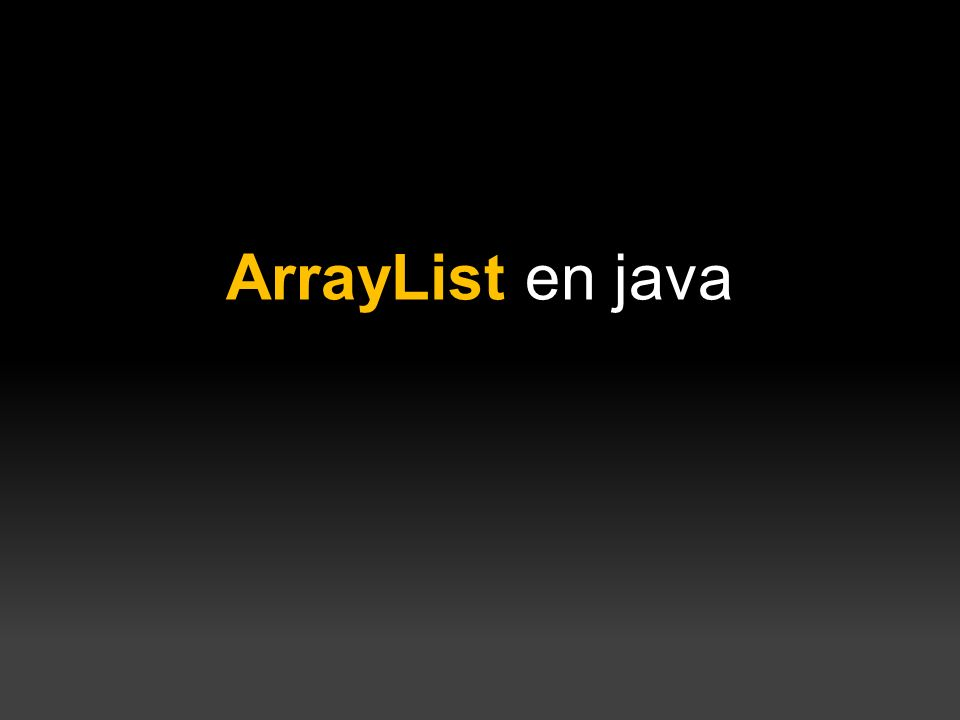 ArrayList en java