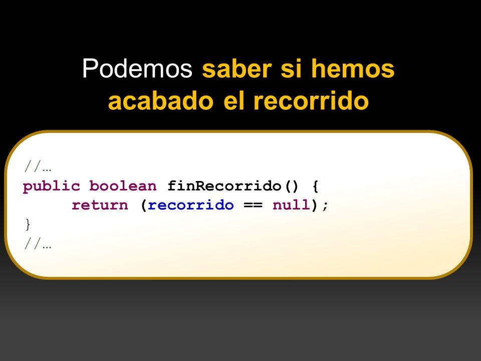 //… public boolean finRecorrido() { return (recorrido == null); } //… Podemos saber si hemos acabado el recorrido public Object cima(){ return v[cont-