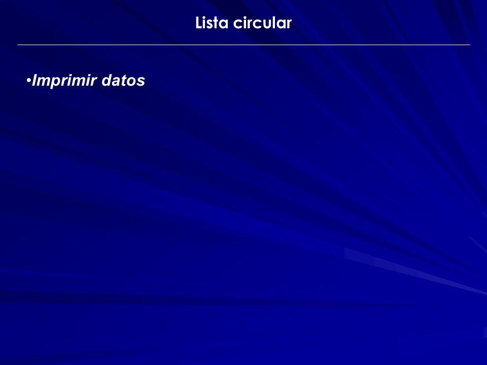 Imprimir datos Lista circular