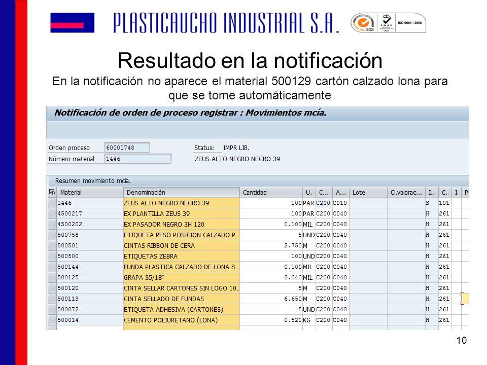 Resultado en la notificación En la notificación no aparece el material 500129 cartón calzado lona para que se tome automáticamente 10