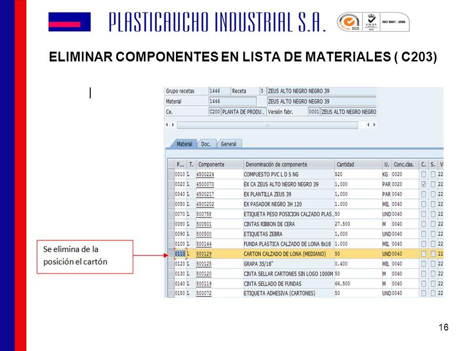 ELIMINAR COMPONENTES EN LISTA DE MATERIALES ( C203) 16