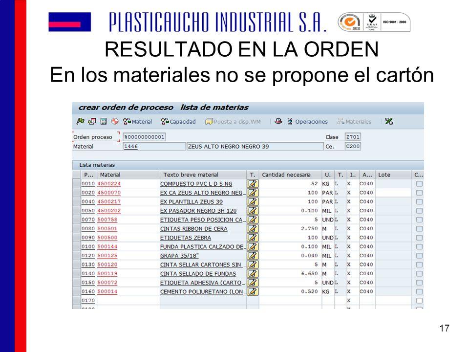 RESULTADO EN LA ORDEN En los materiales no se propone el cartón 17