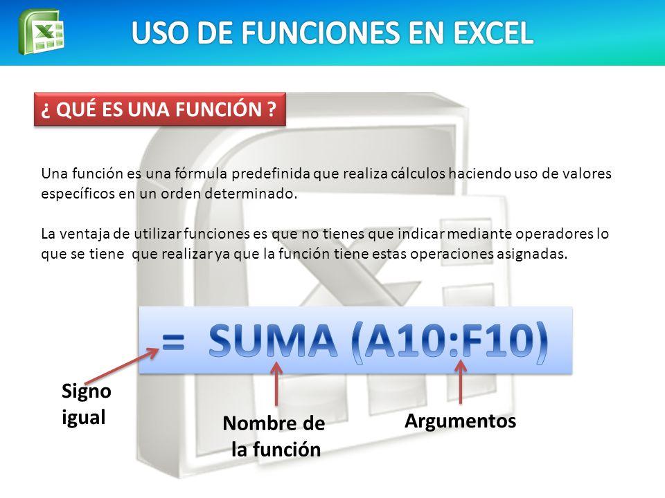 ¿ QUÉ ES UNA FUNCIÓN ? Una función es una fórmula predefinida que realiza cálculos haciendo uso de valores específicos en un orden determinado. La ven