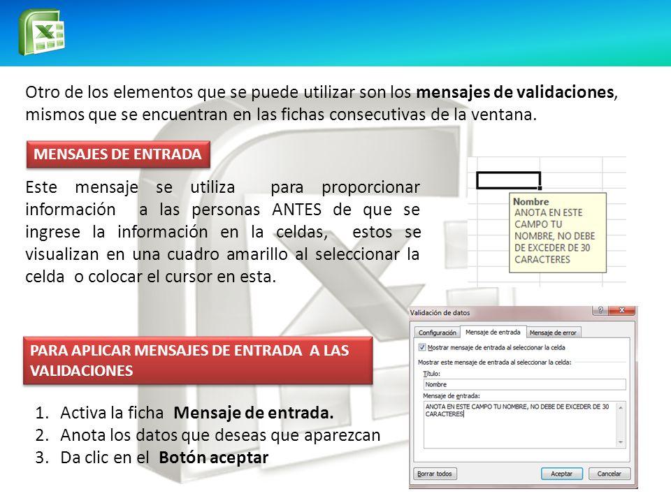 MENSAJES DE ENTRADA Otro de los elementos que se puede utilizar son los mensajes de validaciones, mismos que se encuentran en las fichas consecutivas