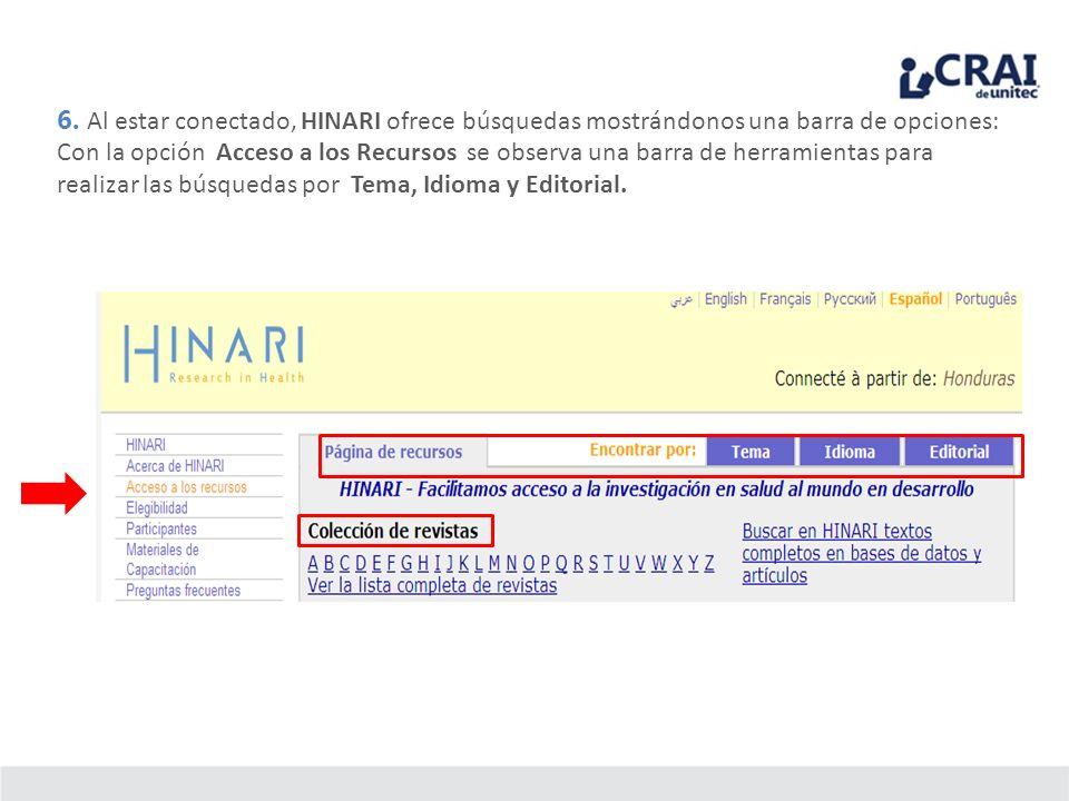 6. Al estar conectado, HINARI ofrece búsquedas mostrándonos una barra de opciones: Con la opción Acceso a los Recursos se observa una barra de herrami