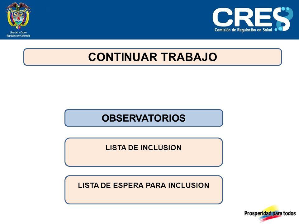 CONTINUAR TRABAJO LISTA DE INCLUSION OBSERVATORIOS LISTA DE ESPERA PARA INCLUSION