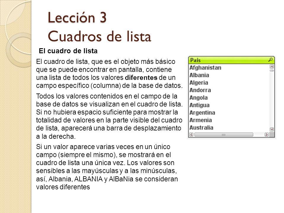 Lección 3 Lección 3 Cuadros de lista El cuadro de lista El cuadro de lista, que es el objeto más básico que se puede encontrar en pantalla, contiene u