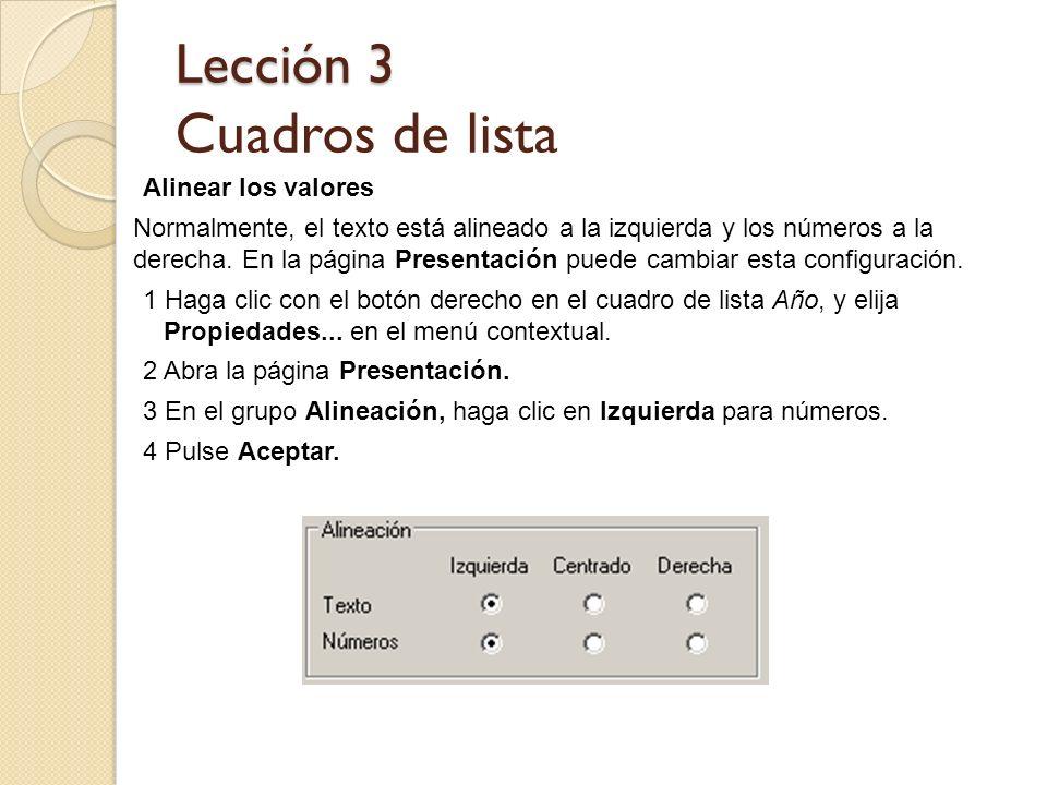 Lección 3 Lección 3 Cuadros de lista Alinear los valores Normalmente, el texto está alineado a la izquierda y los números a la derecha. En la página P