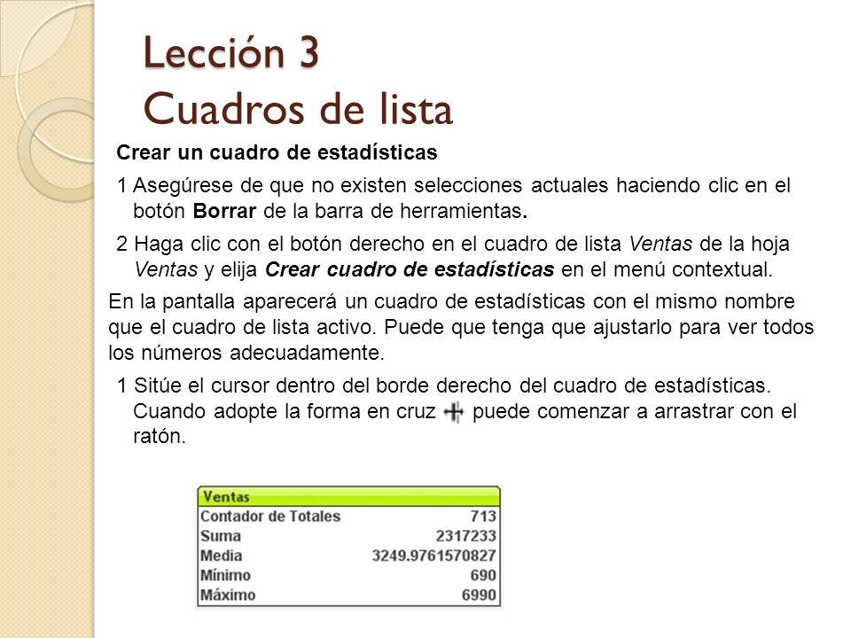 Lección 3 Lección 3 Cuadros de lista Crear un cuadro de estadísticas 1 Asegúrese de que no existen selecciones actuales haciendo clic en el botón Borr