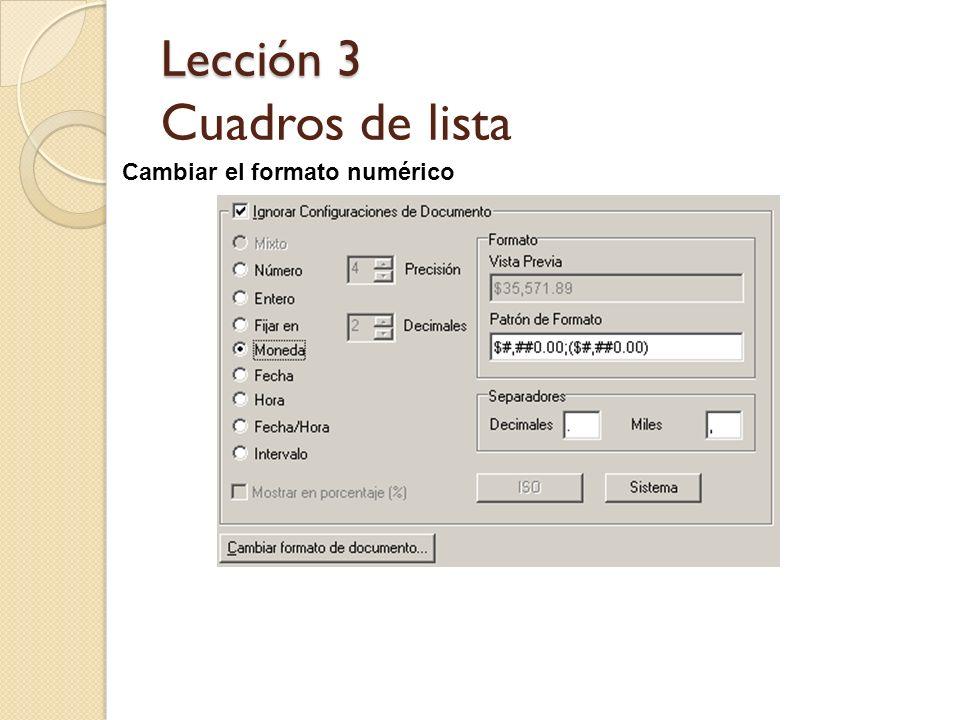 Lección 3 Lección 3 Cuadros de lista Cambiar el formato numérico