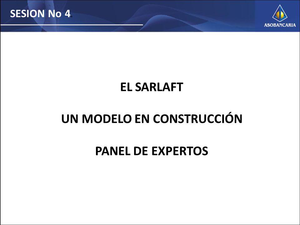 SESION No 4. EL SARLAFT UN MODELO EN CONSTRUCCIÓN PANEL DE EXPERTOS