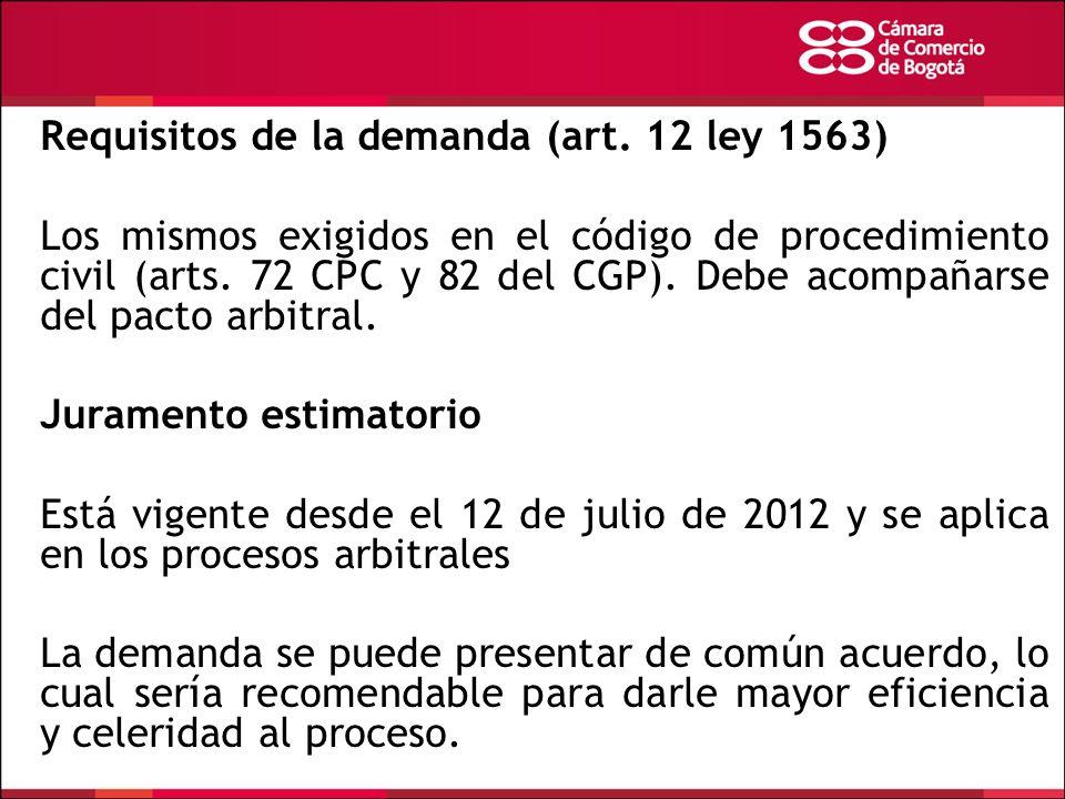 Requisitos de la demanda (art. 12 ley 1563) Los mismos exigidos en el código de procedimiento civil (arts. 72 CPC y 82 del CGP). Debe acompañarse del