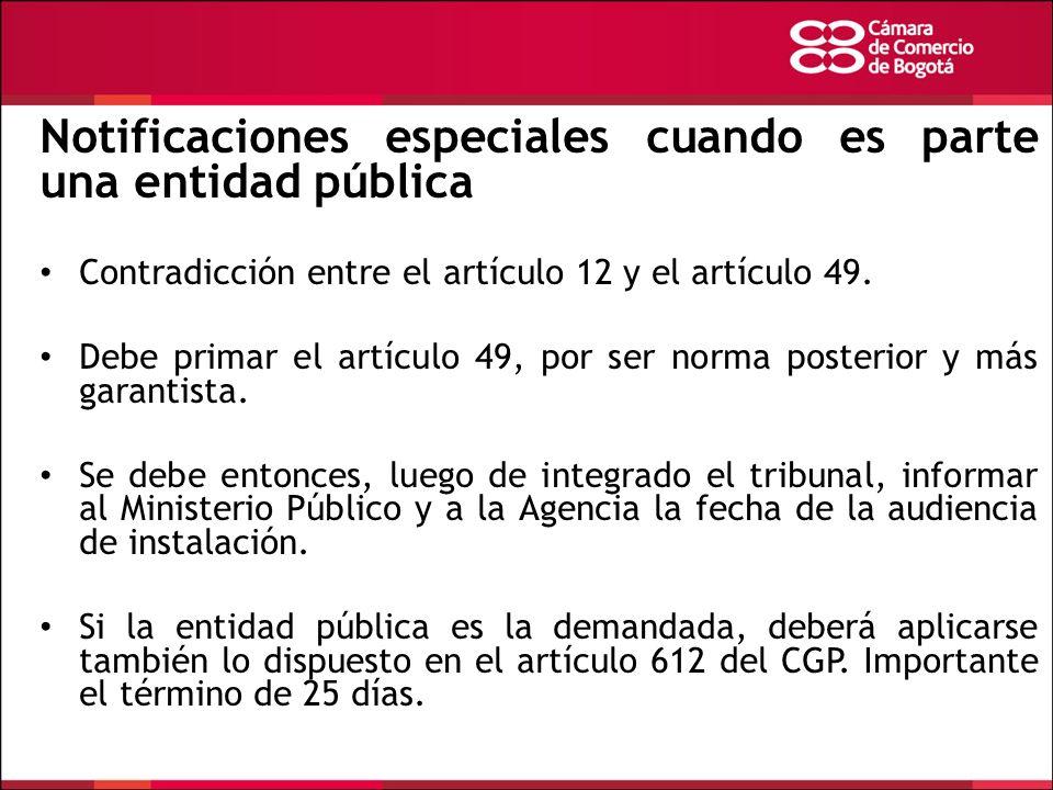 Notificaciones especiales cuando es parte una entidad pública Contradicción entre el artículo 12 y el artículo 49. Debe primar el artículo 49, por ser
