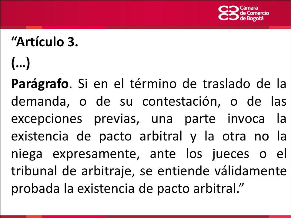 Artículo 3. (…) Parágrafo. Si en el término de traslado de la demanda, o de su contestación, o de las excepciones previas, una parte invoca la existe