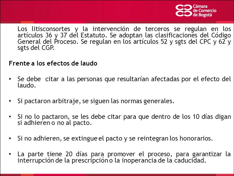 Los litisconsortes y la intervención de terceros se regulan en los artículos 36 y 37 del Estatuto. Se adoptan las clasificaciones del Código General d