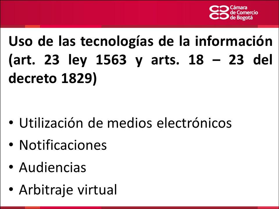 Uso de las tecnologías de la información (art. 23 ley 1563 y arts. 18 – 23 del decreto 1829) Utilización de medios electrónicos Notificaciones Audienc
