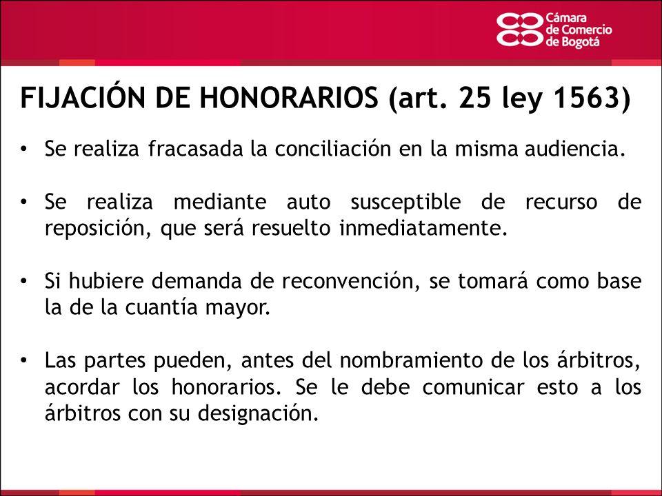FIJACIÓN DE HONORARIOS (art. 25 ley 1563) Se realiza fracasada la conciliación en la misma audiencia. Se realiza mediante auto susceptible de recurso