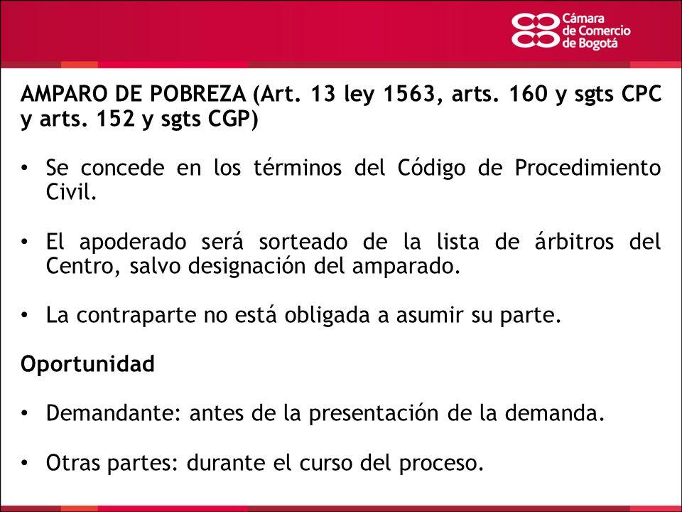 AMPARO DE POBREZA (Art. 13 ley 1563, arts. 160 y sgts CPC y arts. 152 y sgts CGP) Se concede en los términos del Código de Procedimiento Civil. El apo