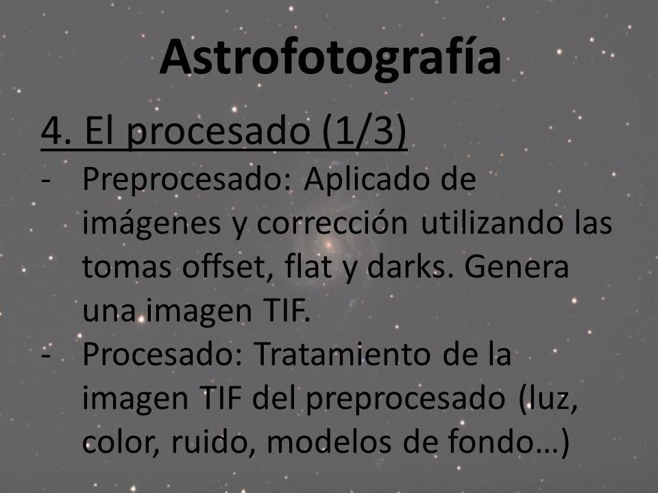 Astrofotografía 4. El procesado (1/3) -Preprocesado: Aplicado de imágenes y corrección utilizando las tomas offset, flat y darks. Genera una imagen TI