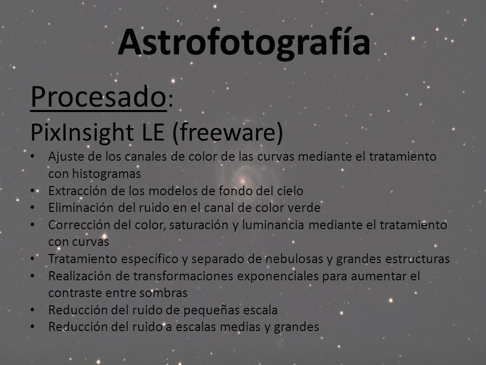 Astrofotografía Procesado : PixInsight LE (freeware) Ajuste de los canales de color de las curvas mediante el tratamiento con histogramas Extracción d