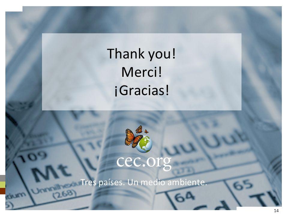 Thank you! Merci! ¡Gracias! Tres países. Un medio ambiente. 14