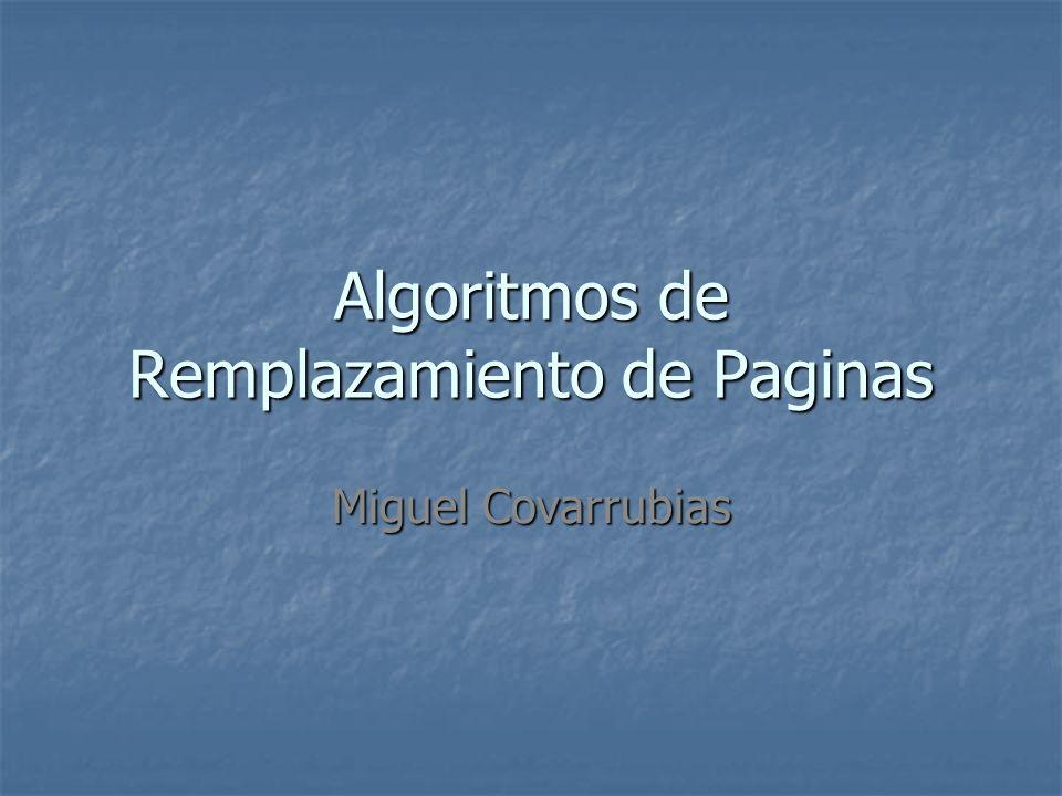 Algoritmos de Remplazamiento de Paginas Cuando un error de pagina ocurre, se forza a una pagina a salir de memoria y se actualizan sus contenidos.
