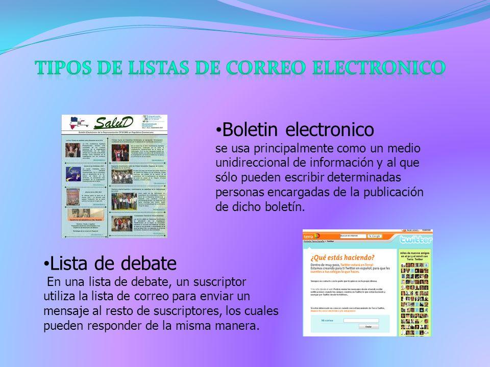 Boletin electronico se usa principalmente como un medio unidireccional de información y al que sólo pueden escribir determinadas personas encargadas de la publicación de dicho boletín.