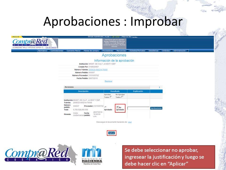 Aprobaciones : Improbar Se debe seleccionar no aprobar, ingresear la justificación y luego se debe hacer clic en Aplicar