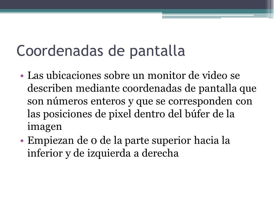 Coordenadas de pantalla Las ubicaciones sobre un monitor de video se describen mediante coordenadas de pantalla que son números enteros y que se corre