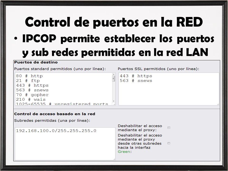 Control de puertos en la RED IPCOP permite establecer los puertos y sub redes permitidas en la red LAN