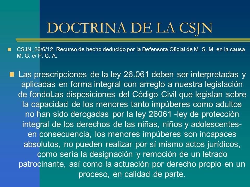 DOCTRINA DE LA CSJN CSJN, 26/6/12.Recurso de hecho deducido por la Defensora Oficial de M.